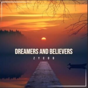 From the Artist ZyCod Listen to this Fantastic Spotify Song: Dreamers And Believers