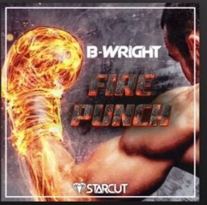 From the Artist B-Wright Listen to this Fantastic Spotify Song: Fire Punch