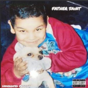 """From the Artist """" Underrated Prodigy """" Listen to this Fantastic Spotify Song: Father Saint"""