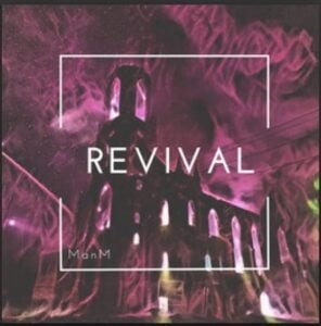 """From the Artist """" ManM """" Listen to this Fantastic Spotify Song: Revival"""