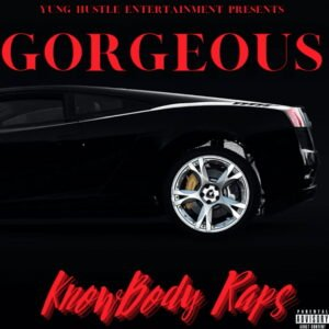 """From the Artist """" Knowbody Raps """" Listen to this Fantastic Spotify Song: Gorgeous"""