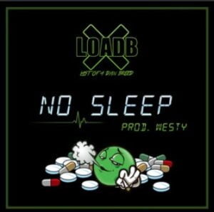 From the Artist LOAD B Listen to this Fantastic Spotify Song No Sleep