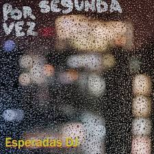 """From the Artist """" Esperadas DJ """" Listen to this Fantastic Spotify Song: Por Segunda Vez Esperadas DJ"""