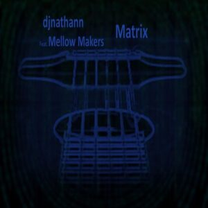 """From the Artist """" djnathann & mellow makers """" Listen to this Fantastic Spotify Song: matrix"""