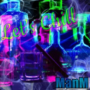 From the Artist ManM Listen to this Fantastic Spotify Song let's Chill