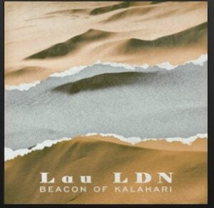 From the Artist Lau LDN Listen to this Fantastic Spotify Song Beacon of Kalahari