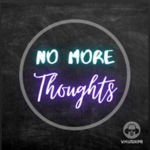 From the Artist VMusikPR Listen to this Fantastic Spotify Song No More Thoughts