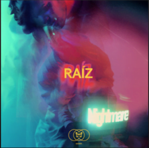 From the Artist Raíz Listen to this Fantastic Spotify Song Nightmare