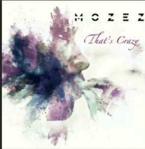 From the Artist Mozez Listen to this Fantastic Spotify Song That's Crazy