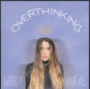 From the Artist Wendy Lucas Listen to this Fantastic Spotify Song Overthinking
