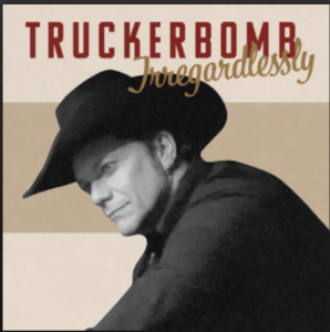 From the Artist TruckerBomb Listen to this Fantastic Spotify Song Irregardlessly