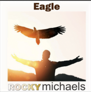 From the Artist Rocky Michaels Listen to this Fantastic Spotify Song Eagle