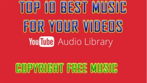10 Best YouTube Audio Library Music For your YouTube Videos