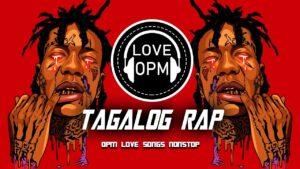 Tagalog Rap  OPM Rap  Rap Songs Mix  OPM Tagalog Rap