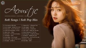 Acoustic Soft Songs 2020   Relaxing Pop Music   Soft Pop