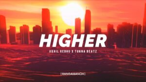 Akhil Redhu - Higher (Lyric Video)   Latest Rap Song 2021