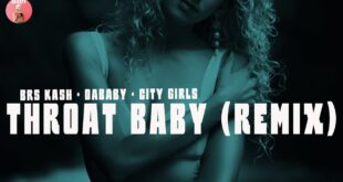 BRS Kash · DaBaby · City Girls - Throat Baby (remix) Lyrics: