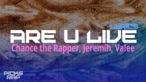Chance the Rapper, Jeremih, Valee - Are U Live (Lyrics) |