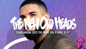 Charlamagne Tha God says the Drake era is over. It's