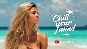 ChillYourMind 24/7 Live Music Radio | Chillout Music, Chill