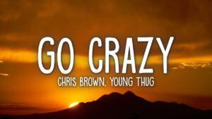 Chris Brown & Young Thug - Go Crazy (Lyrics)
