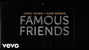 Chris Young, Kane Brown - Famous Friends (Lyric Video)