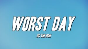 DC The Don - Worst Day (Lyrics)