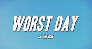 DC The Don - Worst Day (Lyrics)