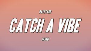 Daystarr - Catch A Vibe ft. Jahmi (Lyrics)