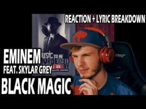 EMINEM - BLACK MAGIC (REACTION | LYRIC BREAKDOWN!)