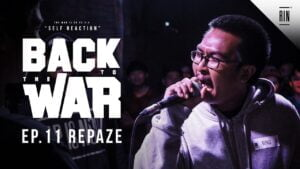 EP.11 : REPAZE - BACK TO THE WAR | RAP IS NOW