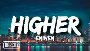 Eminem - Higher (Lyrics)