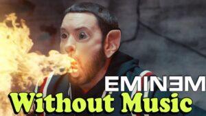 Eminem - Without Music - Godzilla
