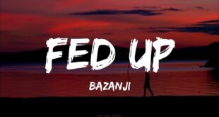 Fed Up - Bazanji (Lyrics) | English Rap Song