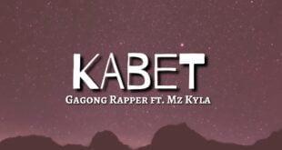 Gagong Rapper ft. Mz Kyla - KABET (It really hurts - TikTok)