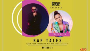 Gubbi Presents Rap Tales | Episode 1 ft. Tracy De Sá