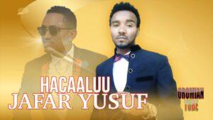 Jafar Yusuf - Hacaaluu - New Oromo Music 2020 (Official