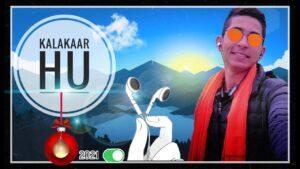 Kalakaar Hu Latest rap Song Pithoragarh Uk05||My First