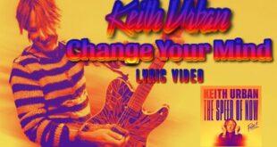 Keith Urban - Change Your Mind (Lyric Video)
