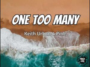 Keith Urban - One Too Many ft. Pink (Lyrics)