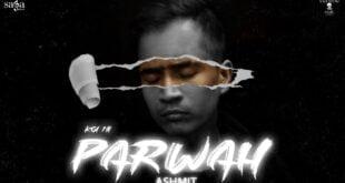 Koi Ni Parwah - Ashmit | New Punjabi Song 2021 | Rap Song |