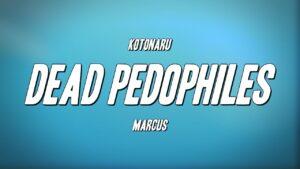 Kotonaru - DEAD PEDOPHILES ft. Marcus (Prod. Vans Beats)