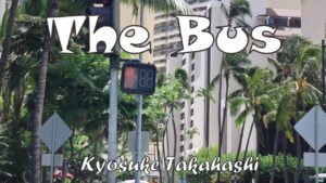 Kyosuke Takahashi / The Bus (Music Video)