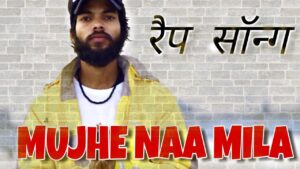 MUJHE NAA MILA | INDEPENDENT RAP | M.R.V.RAPPER | OFFICIAL