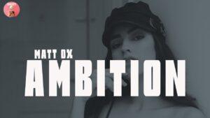 Matt OX - AMBITION (Lyrics) | Shiesty