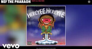 Nef The Pharaoh - Not Lil Wayne (Audio)