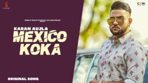 New Punjabi Songs 2021| Mexico Koka | Karan Aujla | Lyrical