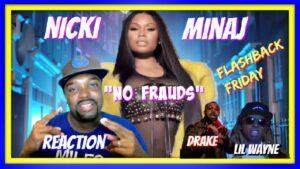 Nicki Minaj, Drake, Lil Wayne - No Frauds | REACTION!!