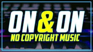 On & On - Cartoon   No Copyright Music Videos For