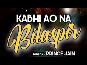 RAP SONG|   KABHI AO NA BILASPUR |  PRINCE JAIN|  RISHABH